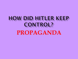 How did Hitler keep control Propoganda.pptx