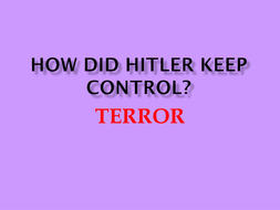 How did Hitler keep control Terror.pptx