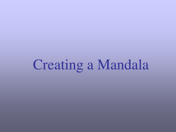 Creating a Mandala.ppt