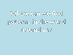 where_can_we_find_patterns_ppt[1].ppt