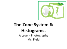 Lesson 11 - Zone System and Histograms.pptx
