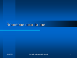 Someone_near_to_me.ppt