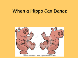 When a Hippo Can Dance.ppt