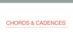 Chords; cadences; modes; scales & circle of fifths