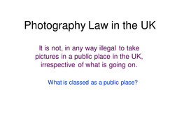Photography Law in the UK.ppt