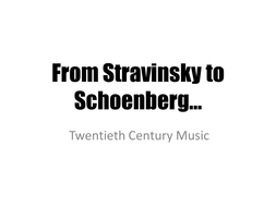 From Stravinsky to Schoenberg