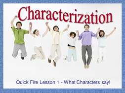 Characterization -  - What Characters Say