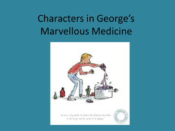 Characters in George's Marvellous Medicine.ppt
