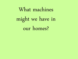 Machines in our homes