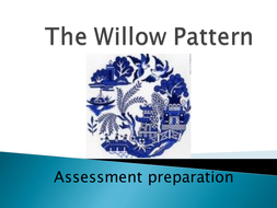 The Willow Pattern- Assessment preparation