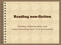 Non fiction- finding info and understanding how it is presented