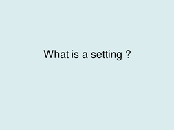 What is a setting ?