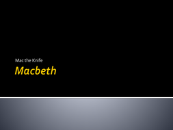 Macbeth Mac the Knife.ppt