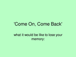 Come On, Come Back.ppt