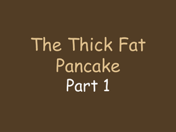 The thick fat pancake