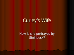 Curley's Wife - How does Steinbeck portray her ?