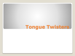 Tongue Twisters presentation.ppt