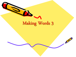 Making Words 3; 4; 5 & 6