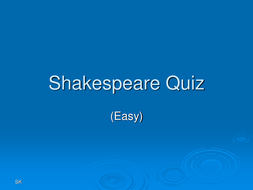 Shakespeare quiz - easy; medium; tricky