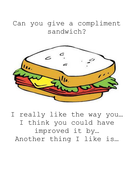 Can you give a compliment sandwich?