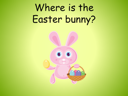 Where is the Easter bunny?