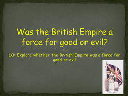 Was the British Empire a force for good or evil?