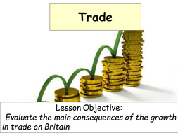 The British Empire - Trade & consequence of growth