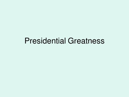6 - Presidential Greatness.ppt