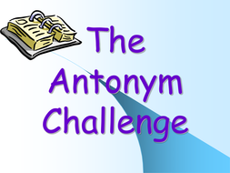 antonym challenge wrap up by groov e chik teaching resources tes