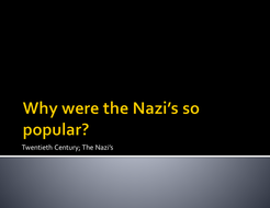 Why were the Nazi's so popular?