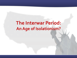 The Interwar Period: An Age of Isolationism?