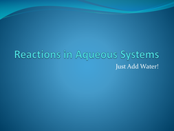 Reactions in Aqueous Systems
