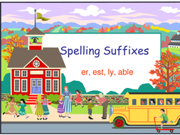 Spelling Suffixes er, est, ly, able.pptx