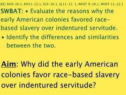 Lesson on Indentured Servitude & Slavery