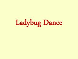 Ladybug Dance