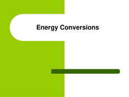 9.2 Energy Conversions.ppt