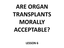 Are Organ Transplants Morally Acceptable?