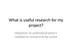 What is useful research for my project.pptx