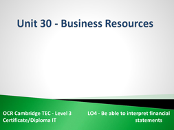 Unit 30 - LO4 - Be able to interpret financial statements.pptx