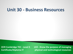 Unit 30 - LO2 - Know the purpose of managing physical and technological resources.pptx