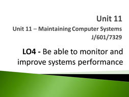 Unit 11 - LO4 - Be able to monitor and improve systems performance.pptx