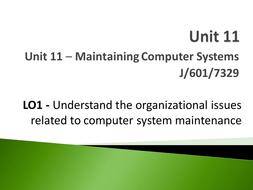 ICT Unit - Cambridge Technicals - Unit 11 - Maintaining Computer Systems