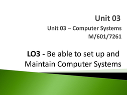 Unit 03 - LO3 - Be able to set up and Maintain Computer Systems.pptx