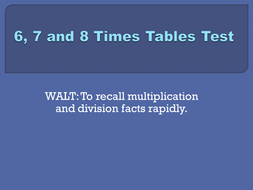 6x. 7x and 8x tables test set 1.pptx