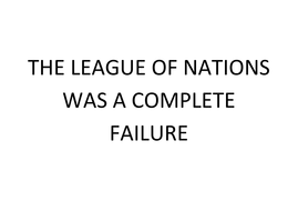 THE LEAGUE OF NATIONS WAS A COMPLETE FAILURE.docx
