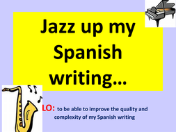 Jazz up my Spanish writing KS4