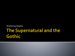 The Supernatural and the Gothic.pptx