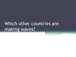 Which other countries are making a wave