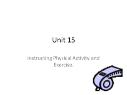Unit 15: Instructing physical activity and exercis