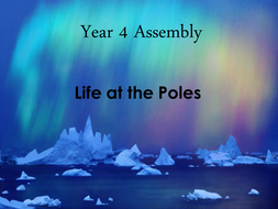 Life at the Poles Assembly.pptx